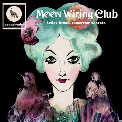 Today Bread, Tomorrow Secrets (Moon Wiring Club)