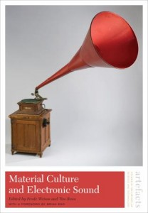 Material Culture and Electronic Sound (Weium and Boon eds)