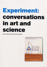 Experiment: conversations in Arts and Science (ed. Bergit Arends and Davina Thackara, 2003)